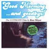 Good Morning... and goodbye! DVD Russ Meyer