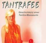 Tantrafee – Geschichte(n) einer Tantra-Masseurin Buch Rezension