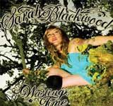 Sarah Blackwood – Wasting Time CD Review