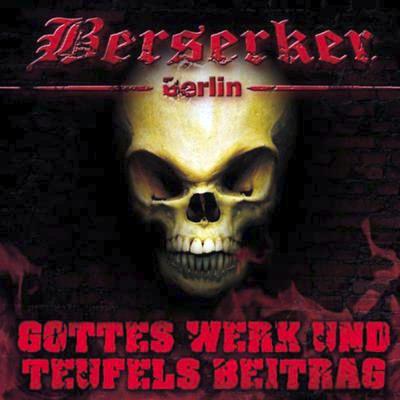 Berserker Berlin Gottes Werk und Teufels Beitrag CD Cover