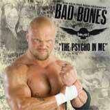 """Bad Bones """"The Psycho in me"""" DVD"""